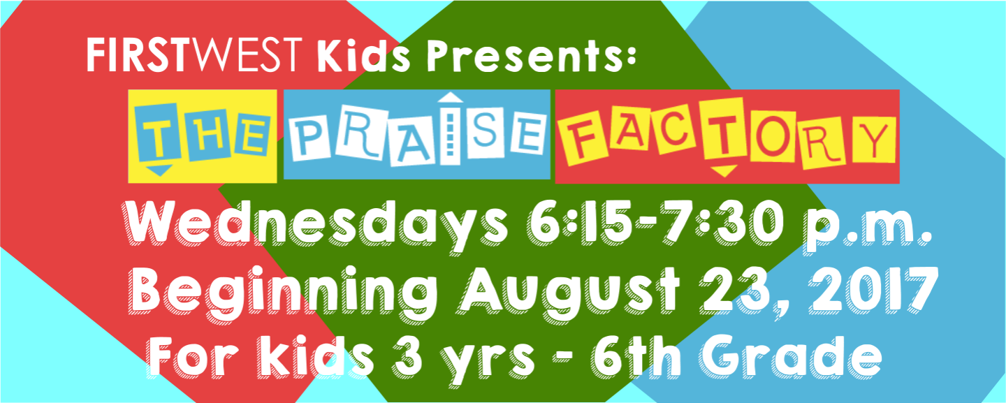 Praise Factory - Wednesdays 6:15 PM