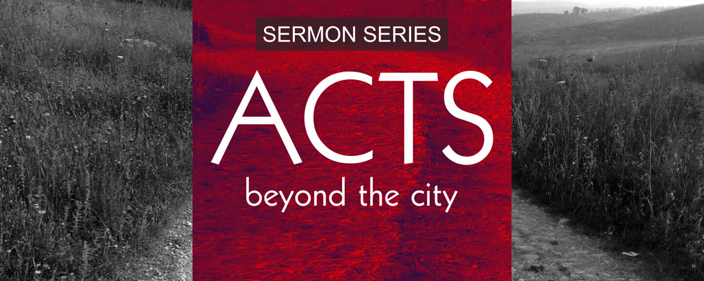 ACTS: Beyond The City