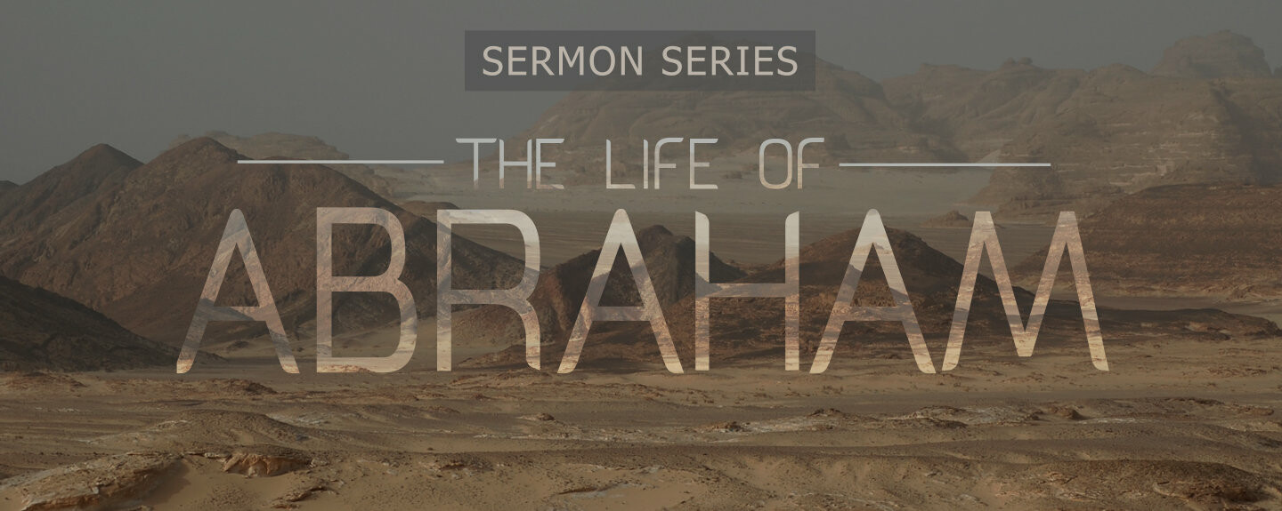 Life of Abraham Sermon Series